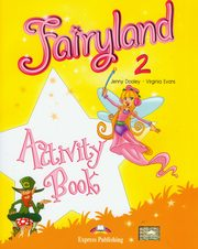 ksiazka tytuł: Fairyland 2 Activity Book autor: Dooley Jenny, Evans Virginia
