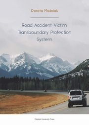 Road Accident Victim Transboundary Protection System, Maśniak Dorota