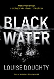 Black Water, Doughty Louise