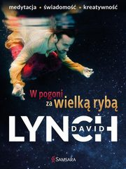 W pogoni za wielką rybą, Lynch David