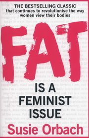 Fat is a Feminist issue, Orbach Susie