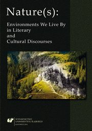 Nature(s): Environments We Live By in Literary and Cultural Discourses - Weird Tales ? Weird Worlds,