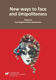 ksiazka tytuł: New ways to face and (im)politeness - 03 Is the Italian figura just a facet of face? Comparative remarks on two socio-pragmatic key-concepts and their explanatory force for intercultural approaches autor: