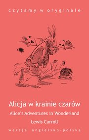 ?Alice?s Adventures in Wonderland / Alicja w krainie czarów?, Lewis Carroll
