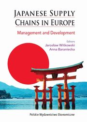 Japanese Supply Chains in Europe. Management and Development,