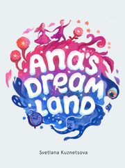 Ana's Dream Land, Swetlana Kouznetsova